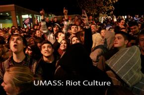 UMASS: Riot Culture